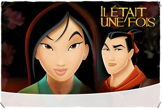 IL ÉTAIT UNE FOIS : Mulan